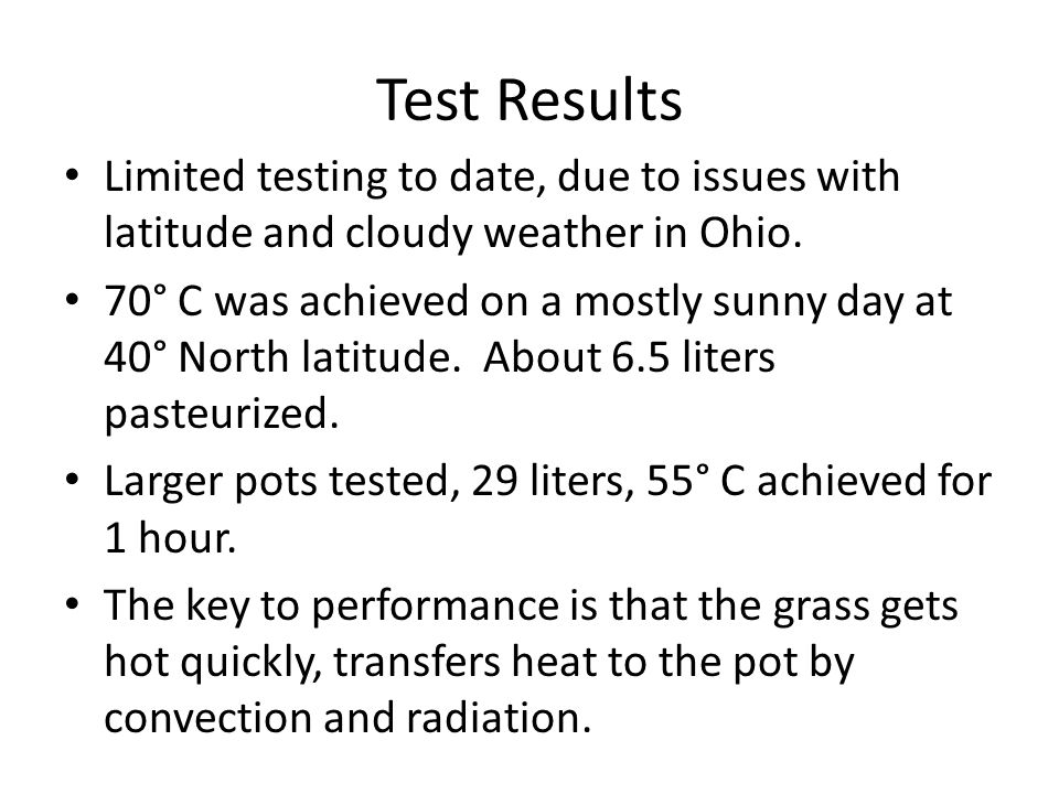 Test Results Limited testing to date, due to issues with latitude and cloudy weather in Ohio.