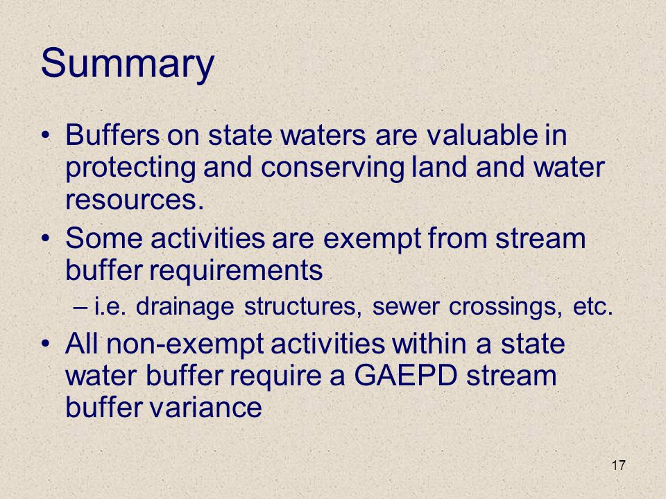 Summary Buffers on state waters are valuable in protecting and conserving land and water resources.
