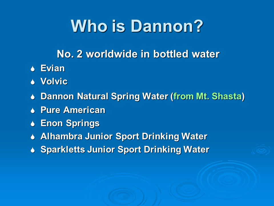 No. 2 worldwide in bottled water