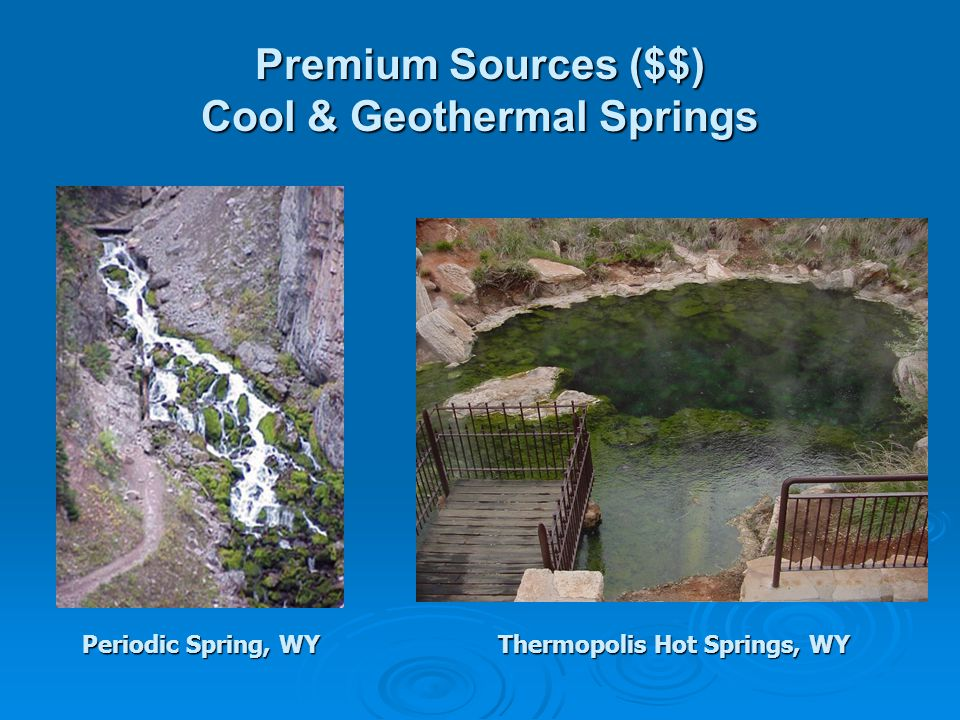 Premium Sources ($$) Cool & Geothermal Springs