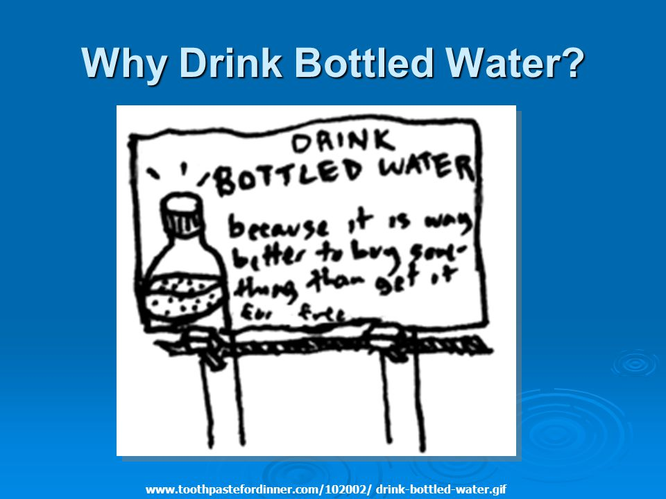 Why Drink Bottled Water