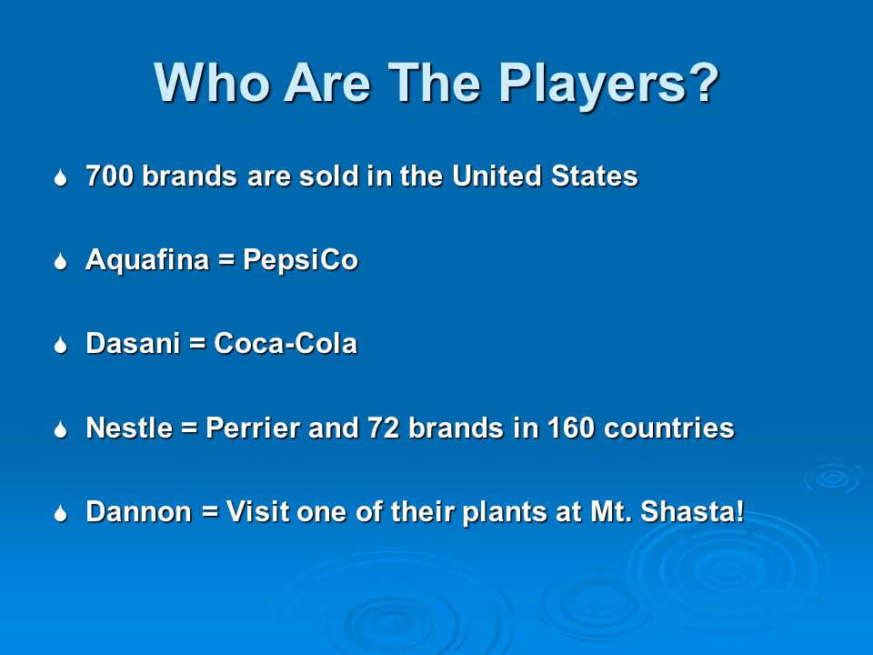 Who Are The Players 700 brands are sold in the United States