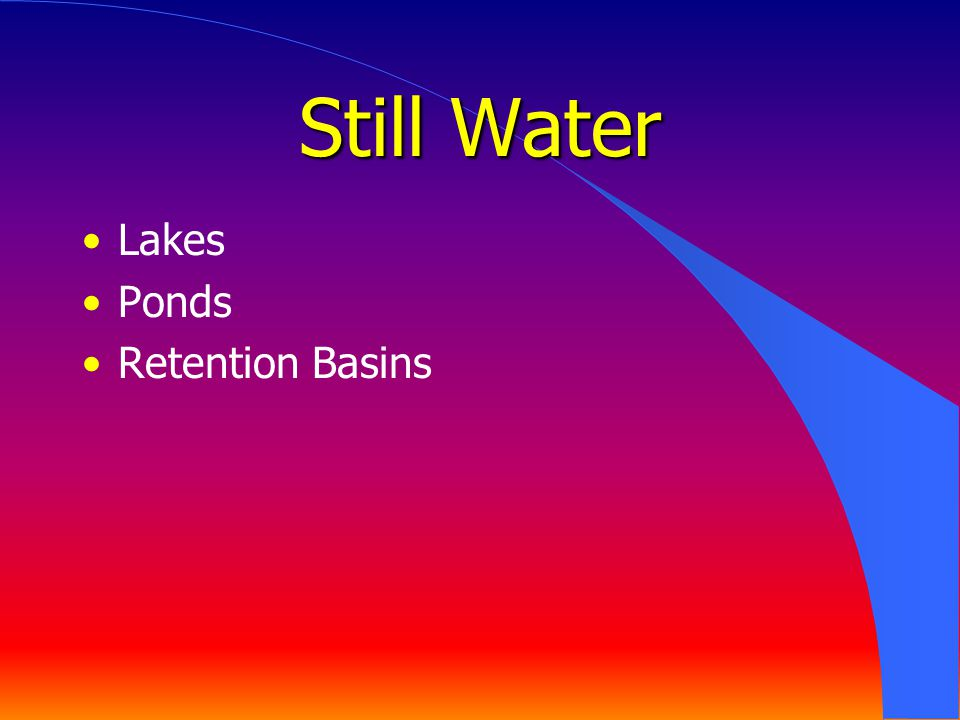 Still Water Lakes Ponds Retention Basins