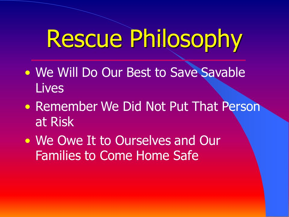 Rescue Philosophy We Will Do Our Best to Save Savable Lives