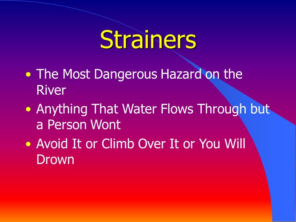 Strainers The Most Dangerous Hazard on the River