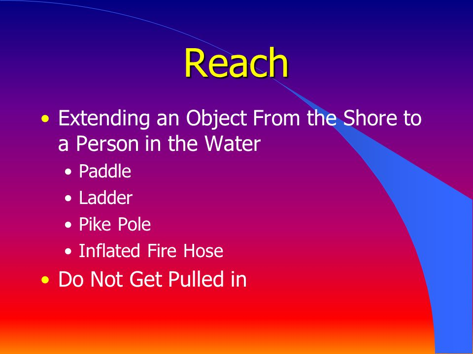 Reach Extending an Object From the Shore to a Person in the Water