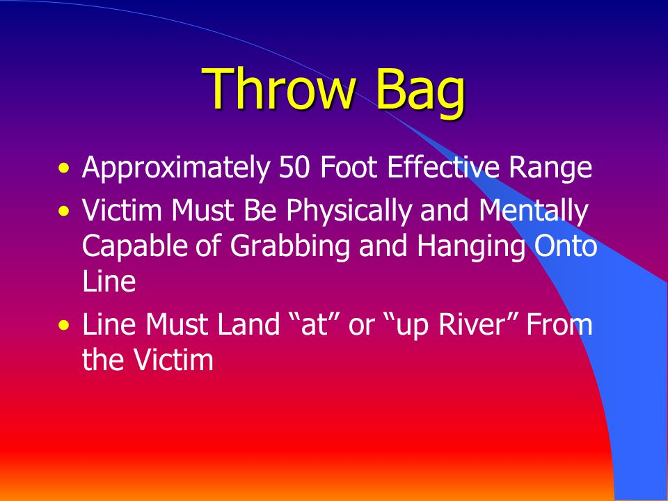 Throw Bag Approximately 50 Foot Effective Range