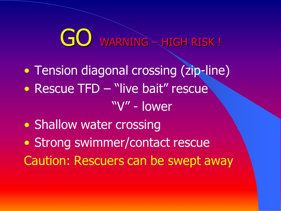 GO WARNING – HIGH RISK ! Tension diagonal crossing (zip-line)