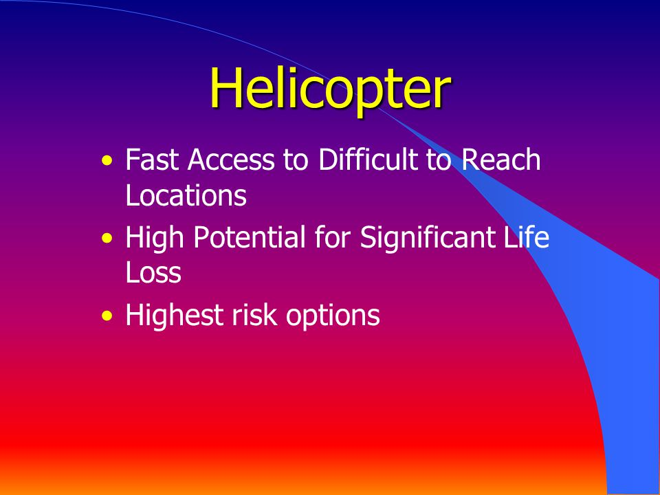 Helicopter Fast Access to Difficult to Reach Locations