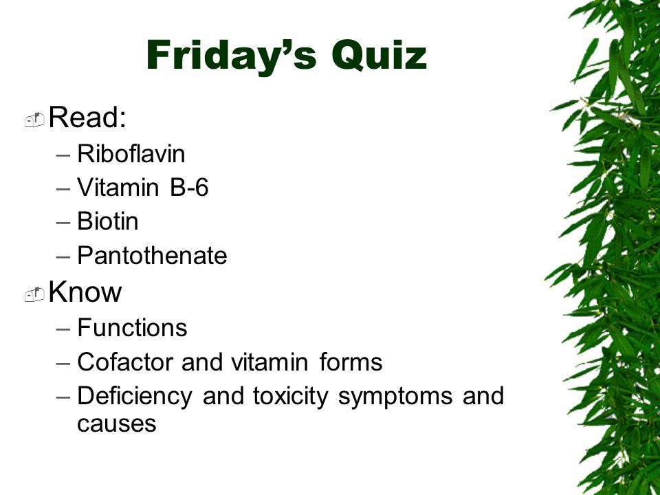 Friday's Quiz Read: Know Riboflavin Vitamin B-6 Biotin Pantothenate