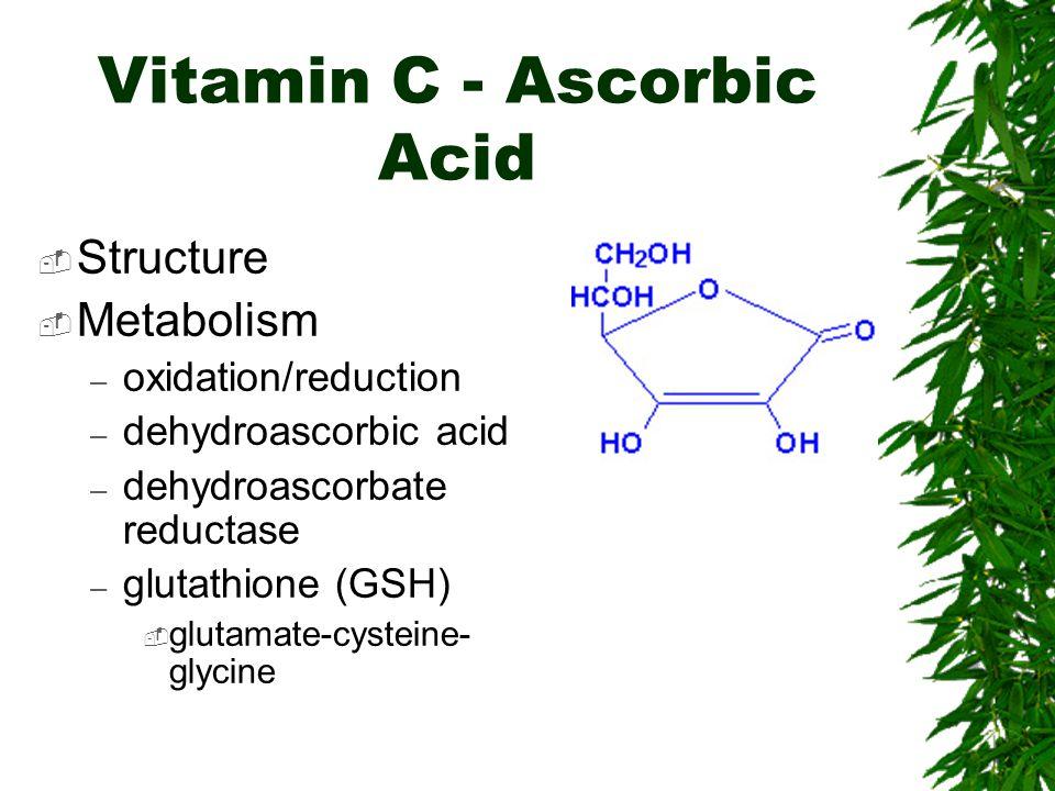Vitamin C - Ascorbic Acid