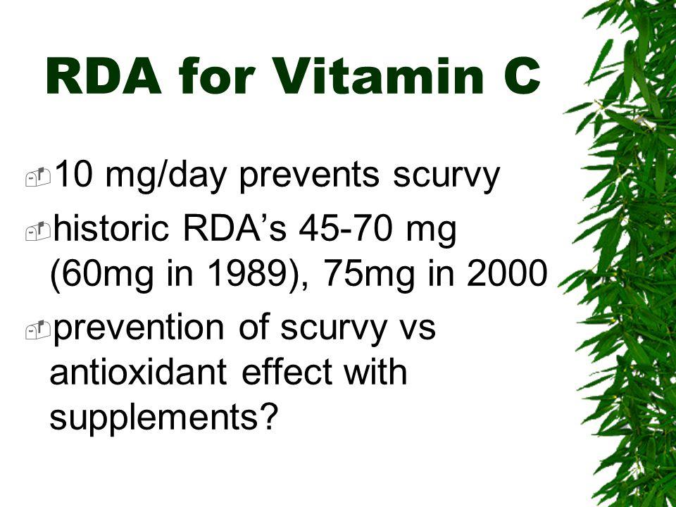 RDA for Vitamin C 10 mg/day prevents scurvy