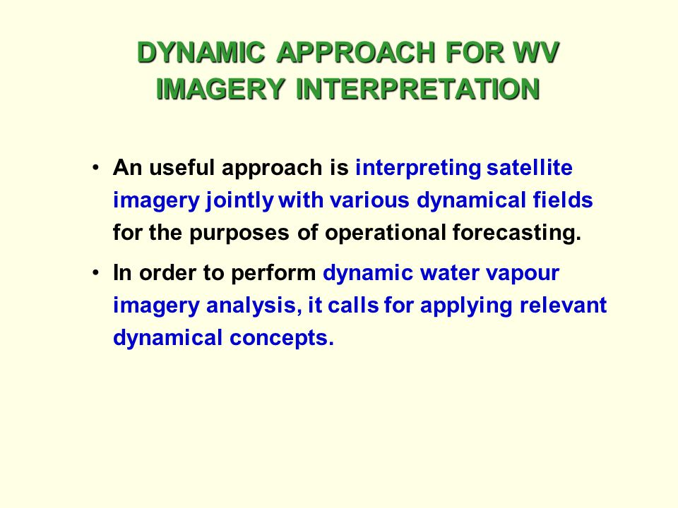 DYNAMIC APPROACH FOR WV IMAGERY INTERPRETATION