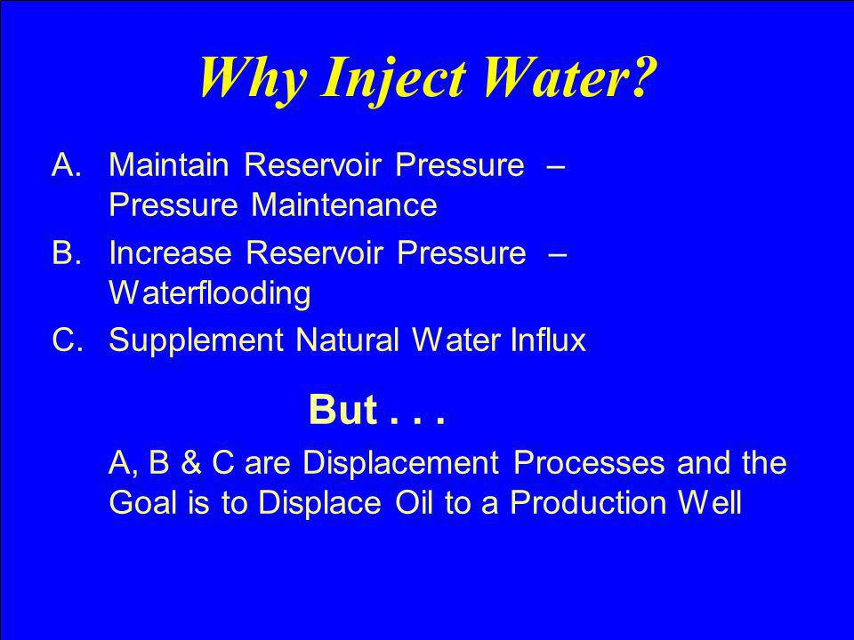 Why Inject Water Maintain Reservoir Pressure – Pressure Maintenance