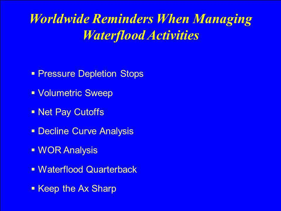Worldwide Reminders When Managing Waterflood Activities