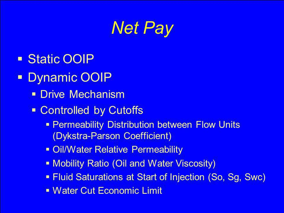 Net Pay Static OOIP Dynamic OOIP Drive Mechanism Controlled by Cutoffs
