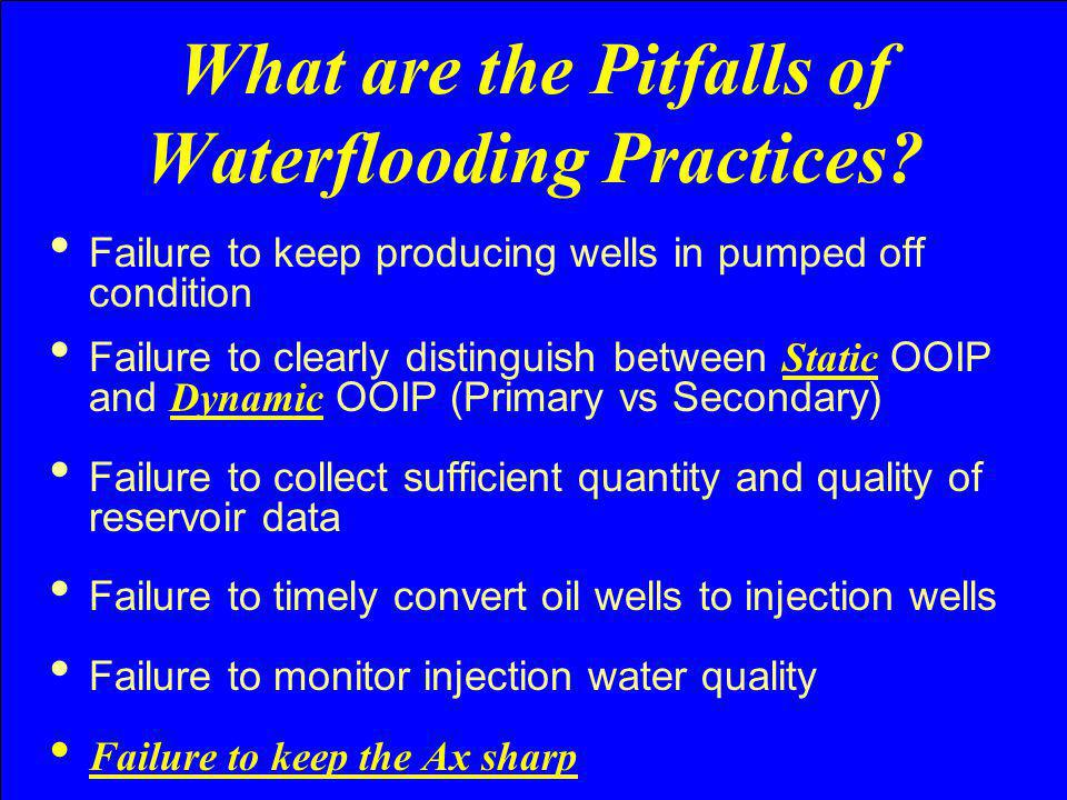 What are the Pitfalls of Waterflooding Practices