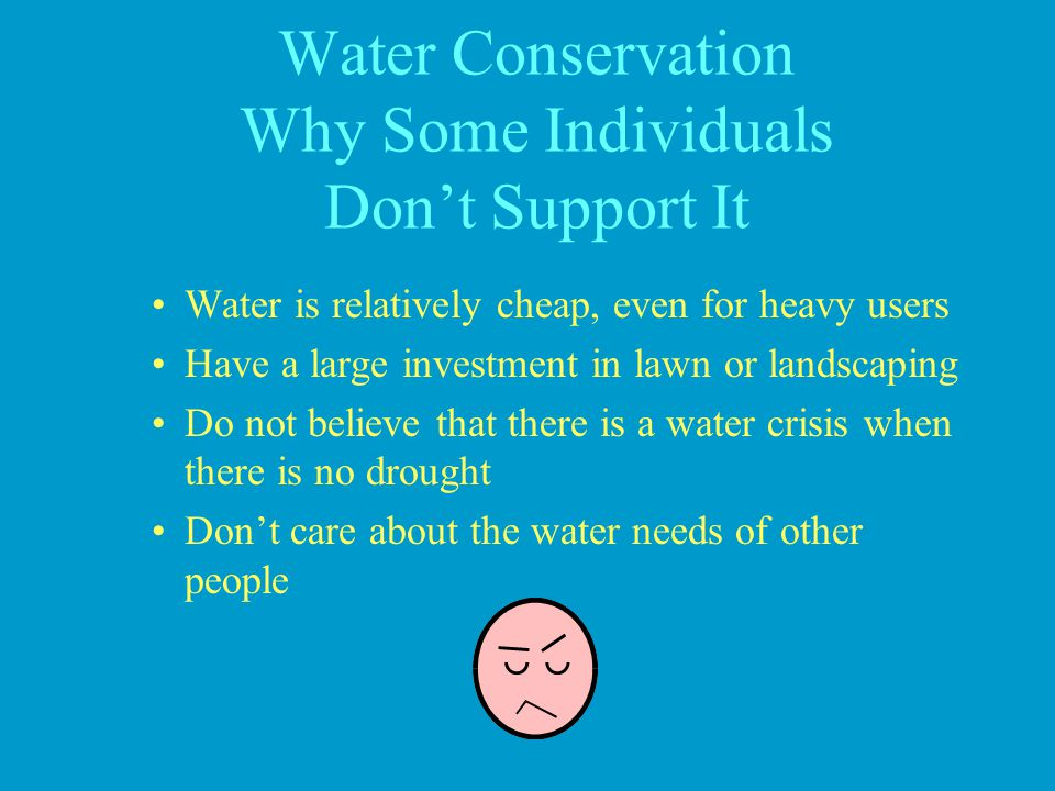 Water Conservation Why Some Individuals Don't Support It