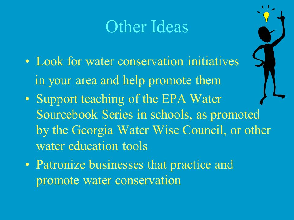 Other Ideas Look for water conservation initiatives