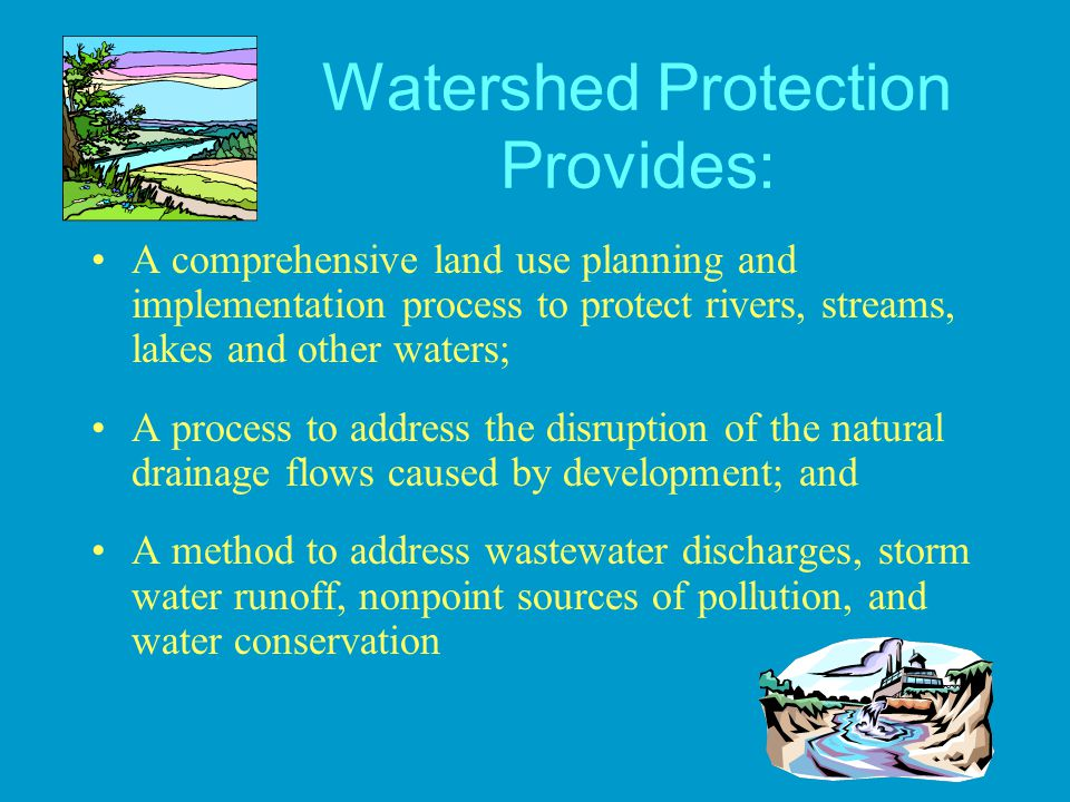 Watershed Protection Provides: