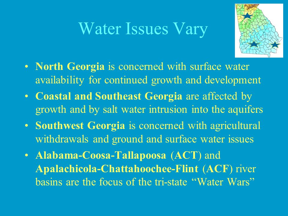 Water Issues Vary North Georgia is concerned with surface water availability for continued growth and development.
