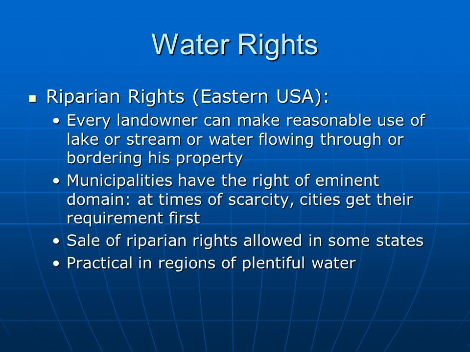 Water Rights Riparian Rights (Eastern USA):