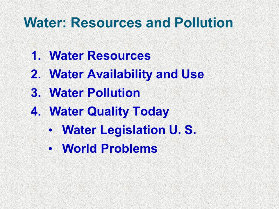 Water: Resources and Pollution