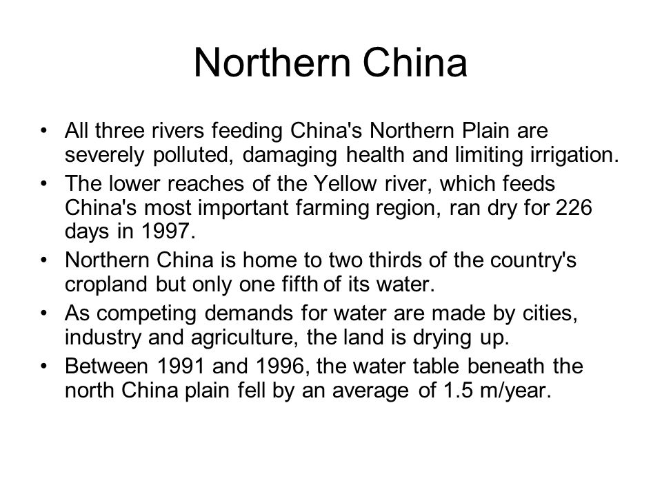 Northern China All three rivers feeding China s Northern Plain are severely polluted, damaging health and limiting irrigation.
