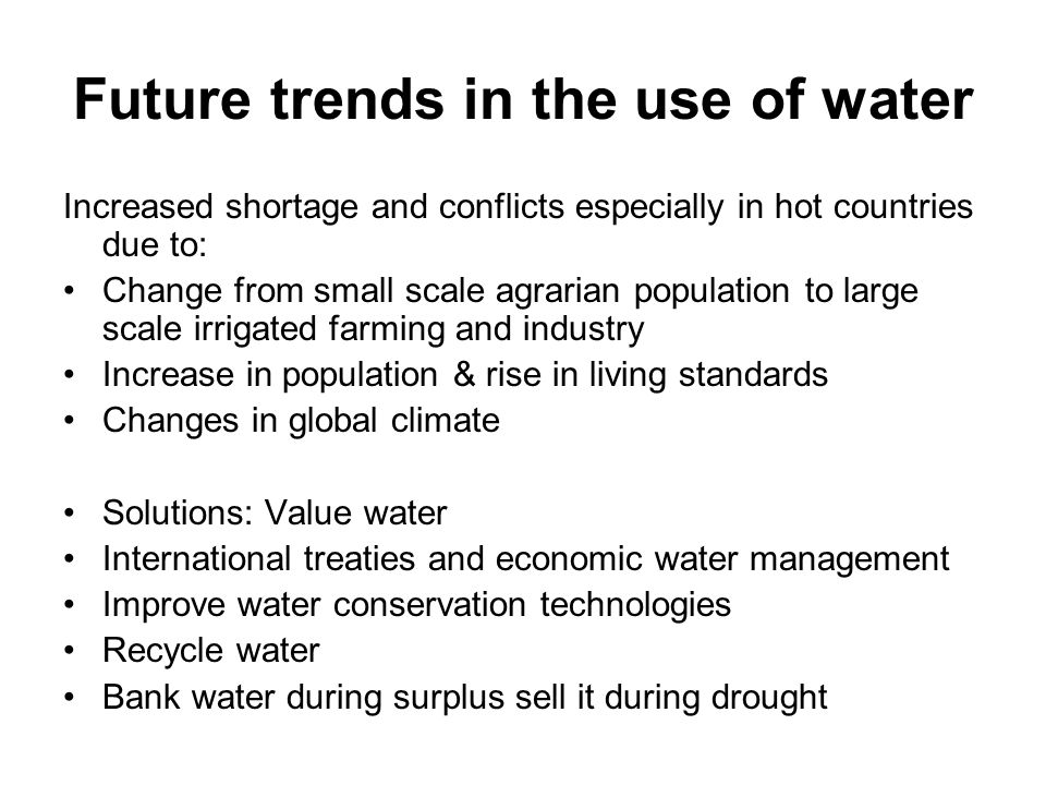 Future trends in the use of water