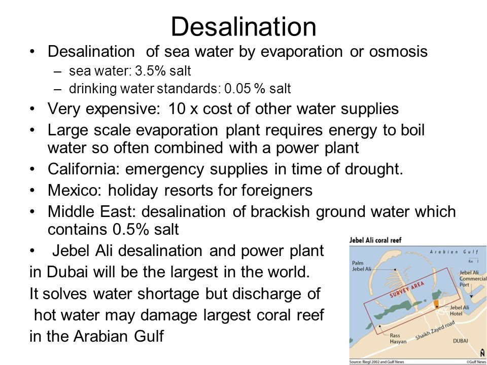 Desalination Desalination of sea water by evaporation or osmosis