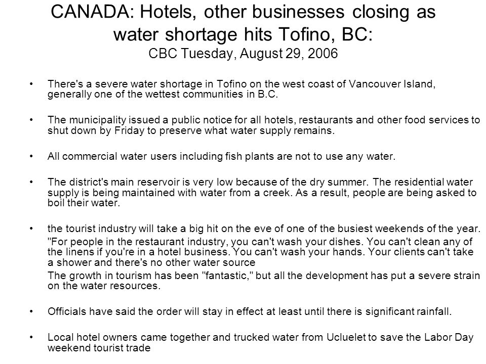 CANADA: Hotels, other businesses closing as water shortage hits Tofino, BC: CBC Tuesday, August 29, 2006