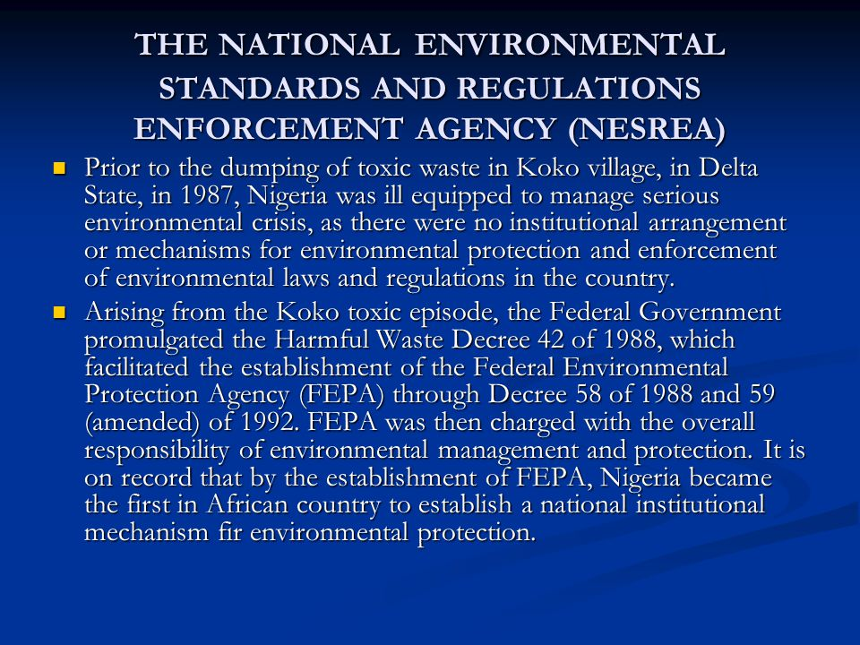 THE NATIONAL ENVIRONMENTAL STANDARDS AND REGULATIONS ENFORCEMENT AGENCY (NESREA)