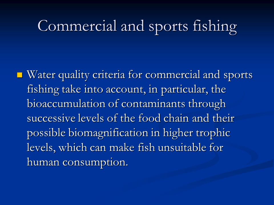 Commercial and sports fishing