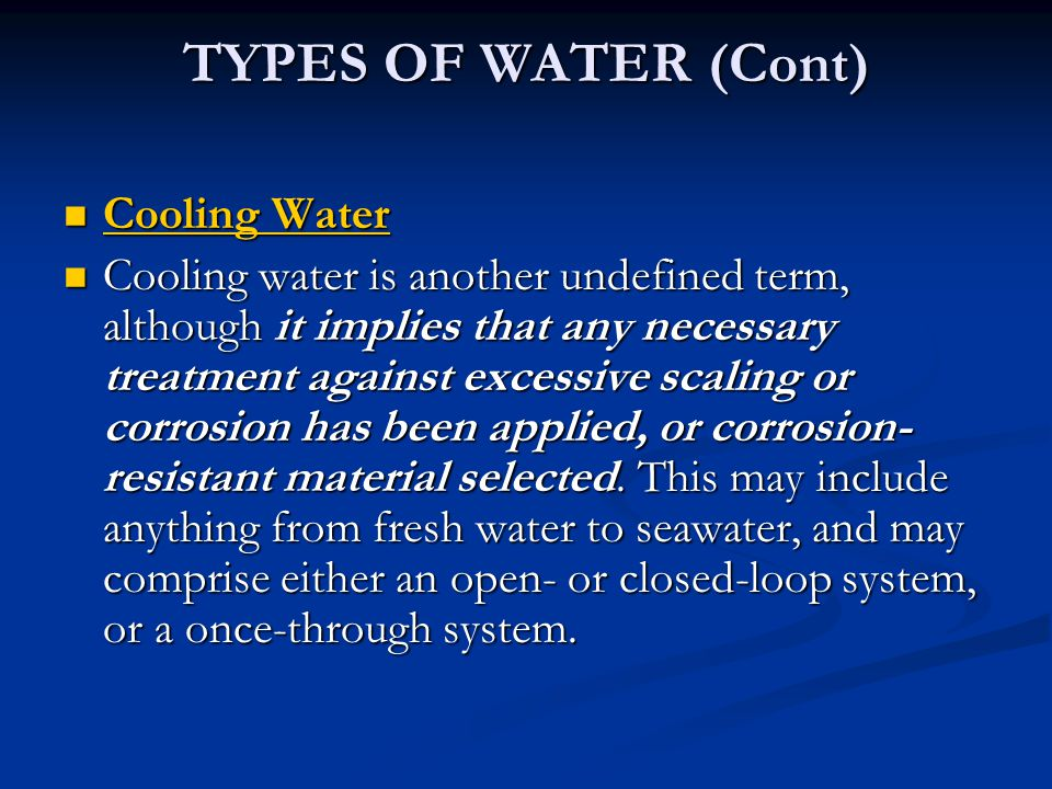 TYPES OF WATER (Cont) Cooling Water