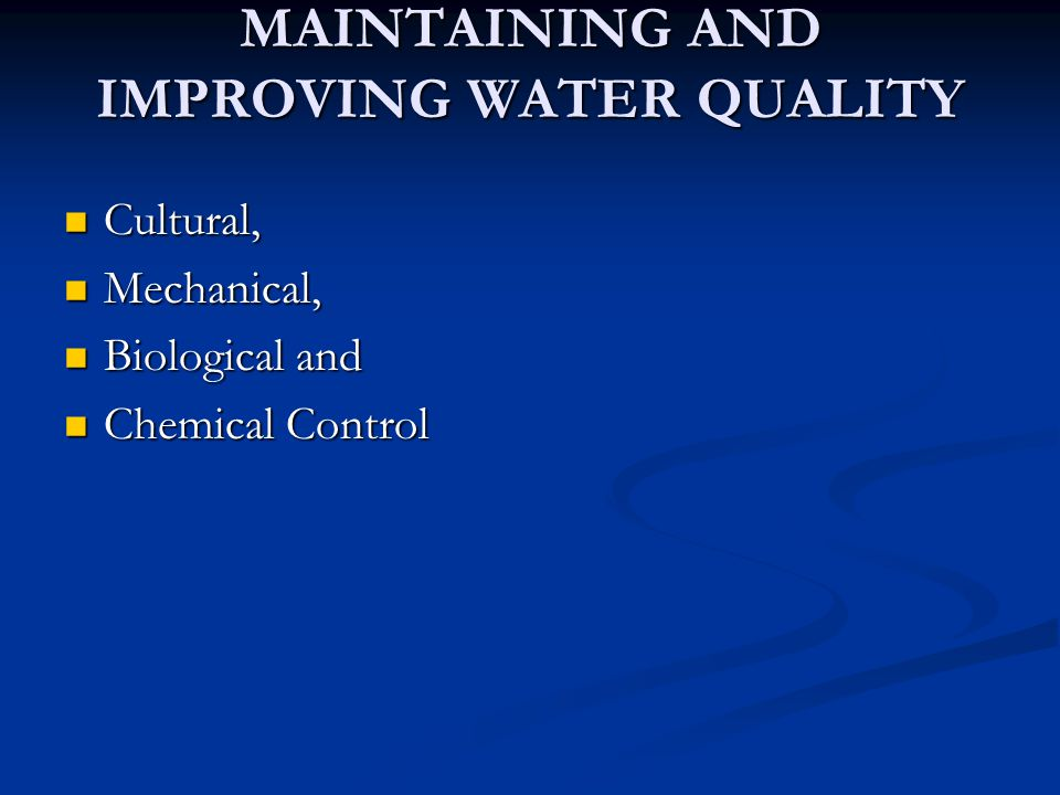 MAINTAINING AND IMPROVING WATER QUALITY