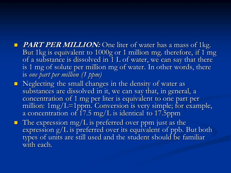 PART PER MILLION: One liter of water has a mass of 1kg