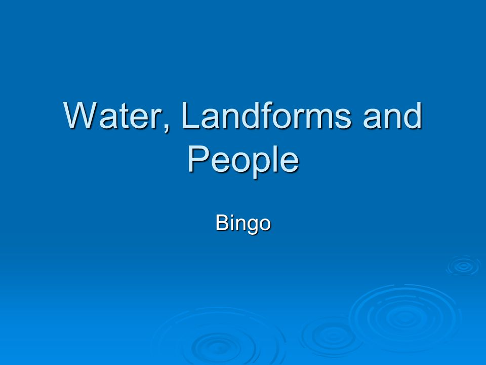 Water, Landforms and People