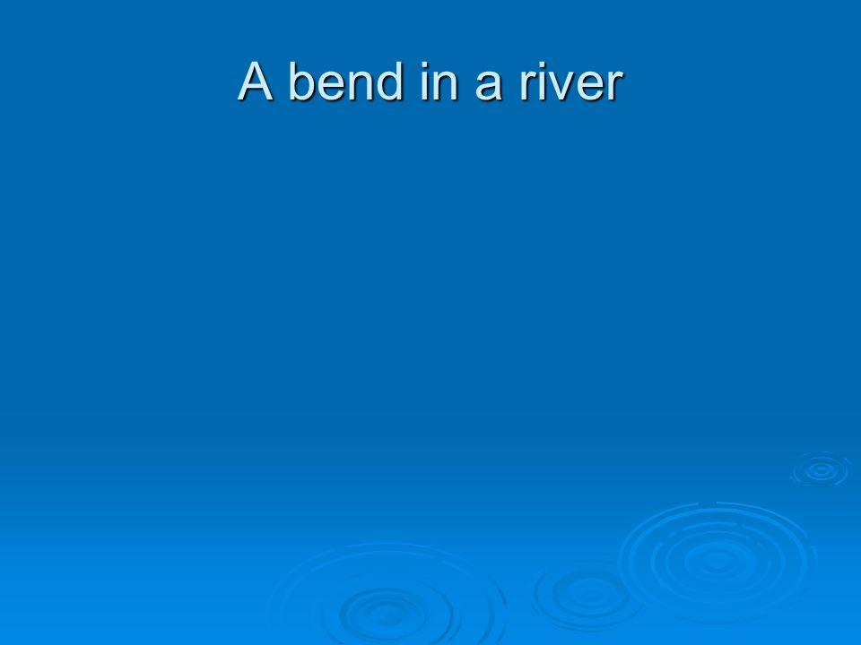 A bend in a river