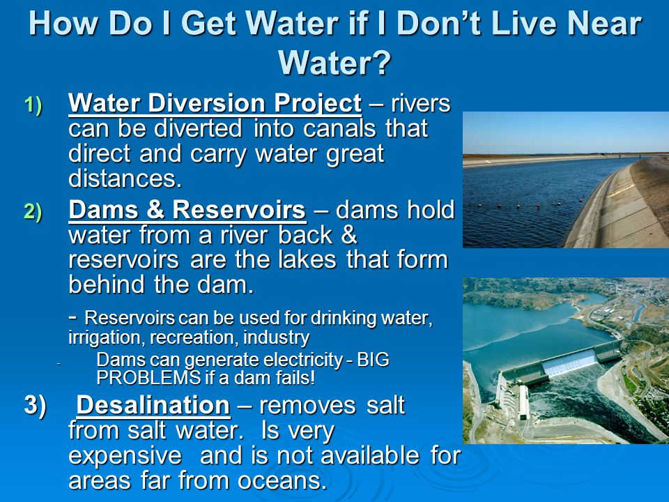How Do I Get Water if I Don't Live Near Water