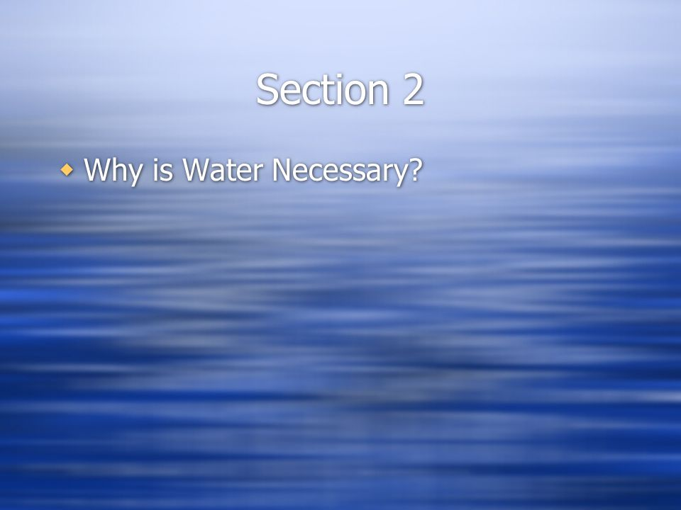 Section 2 Why is Water Necessary