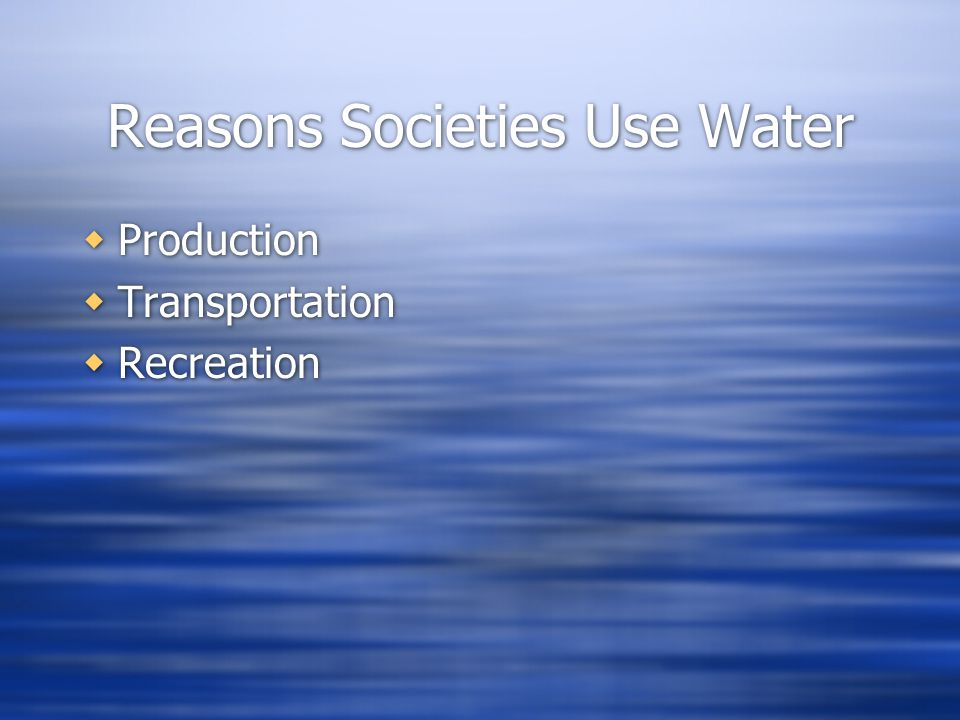 Reasons Societies Use Water