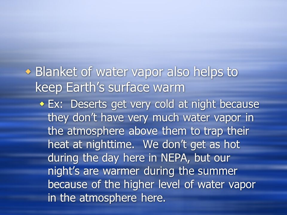 Blanket of water vapor also helps to keep Earth's surface warm