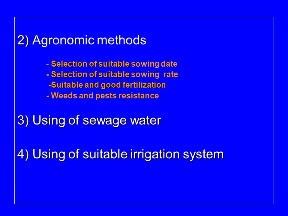 4) Using of suitable irrigation system