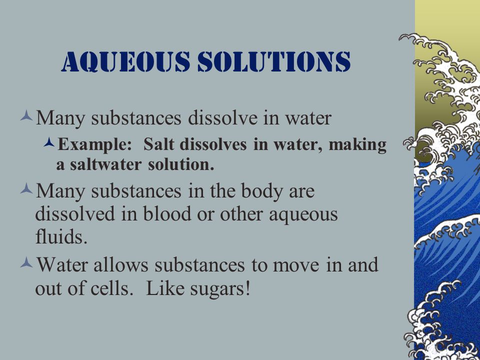 Aqueous solutions Many substances dissolve in water
