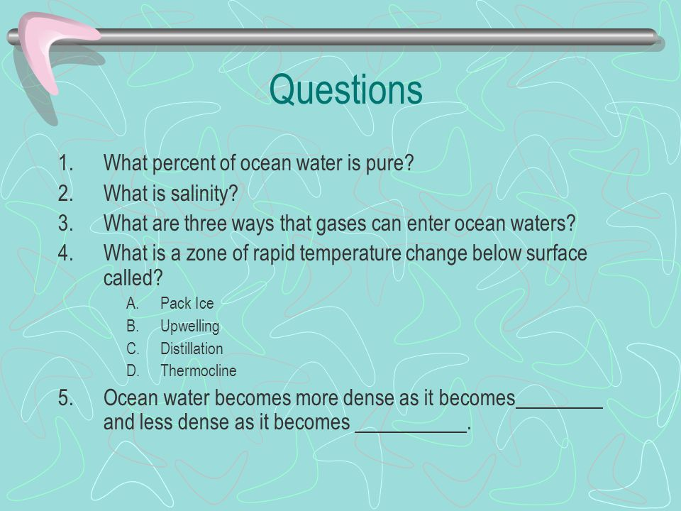 Questions What percent of ocean water is pure What is salinity