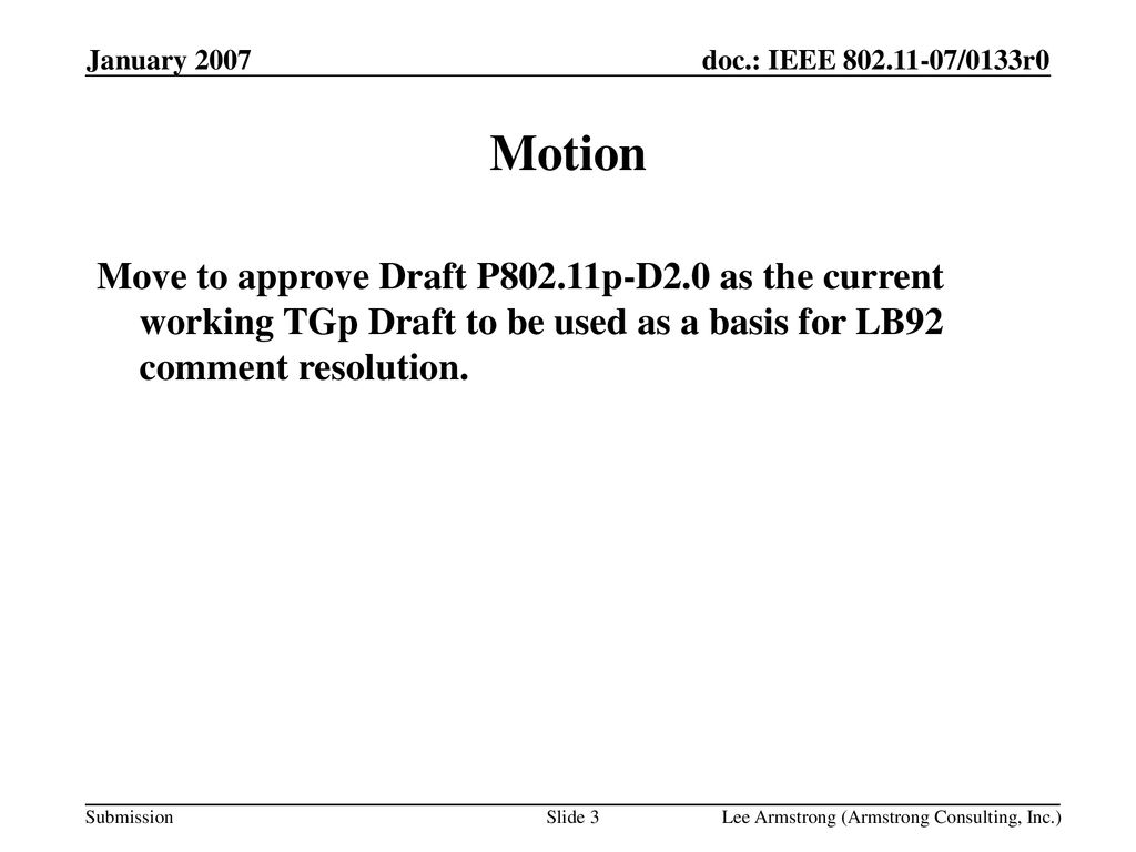 January 2007 Motion. Move to approve Draft P802.11p-D2.0 as the current working TGp Draft to be used as a basis for LB92 comment resolution.