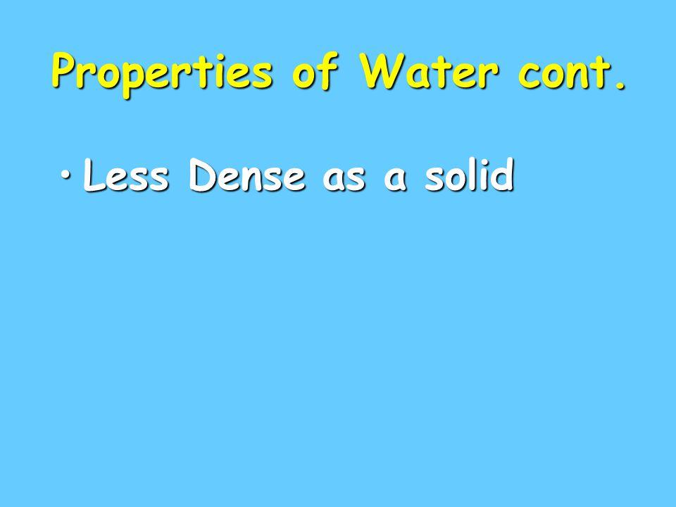 Properties of Water cont.