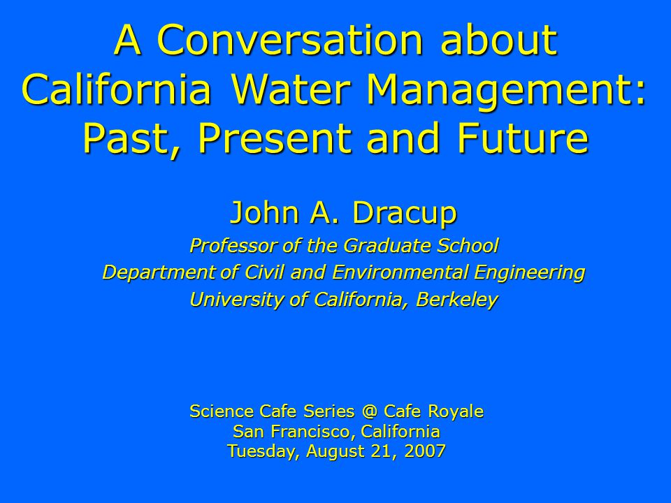A Conversation about California Water Management: Past, Present and Future