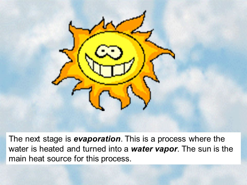 The next stage is evaporation