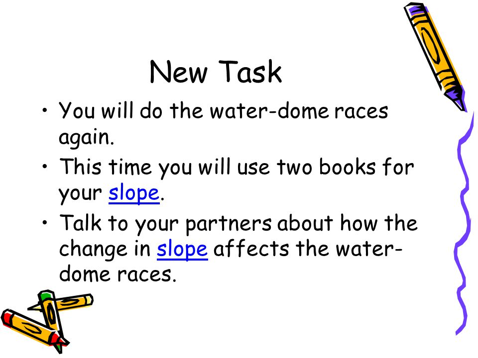 New Task You will do the water-dome races again.